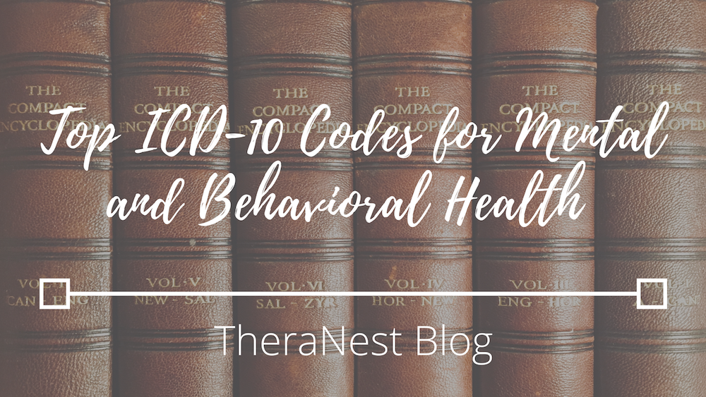 Top Icd 10 Codes For Mental Behavioral Health Therapists