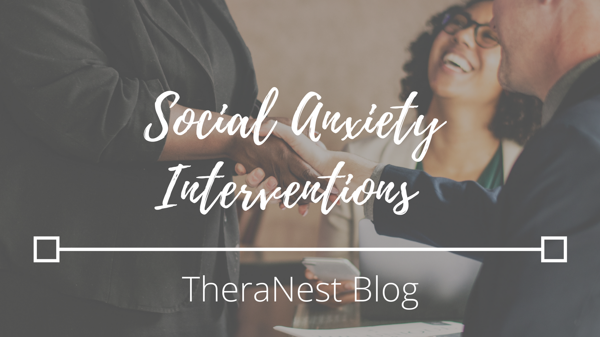 Social Anxiety Interventions - TheraNest Blog