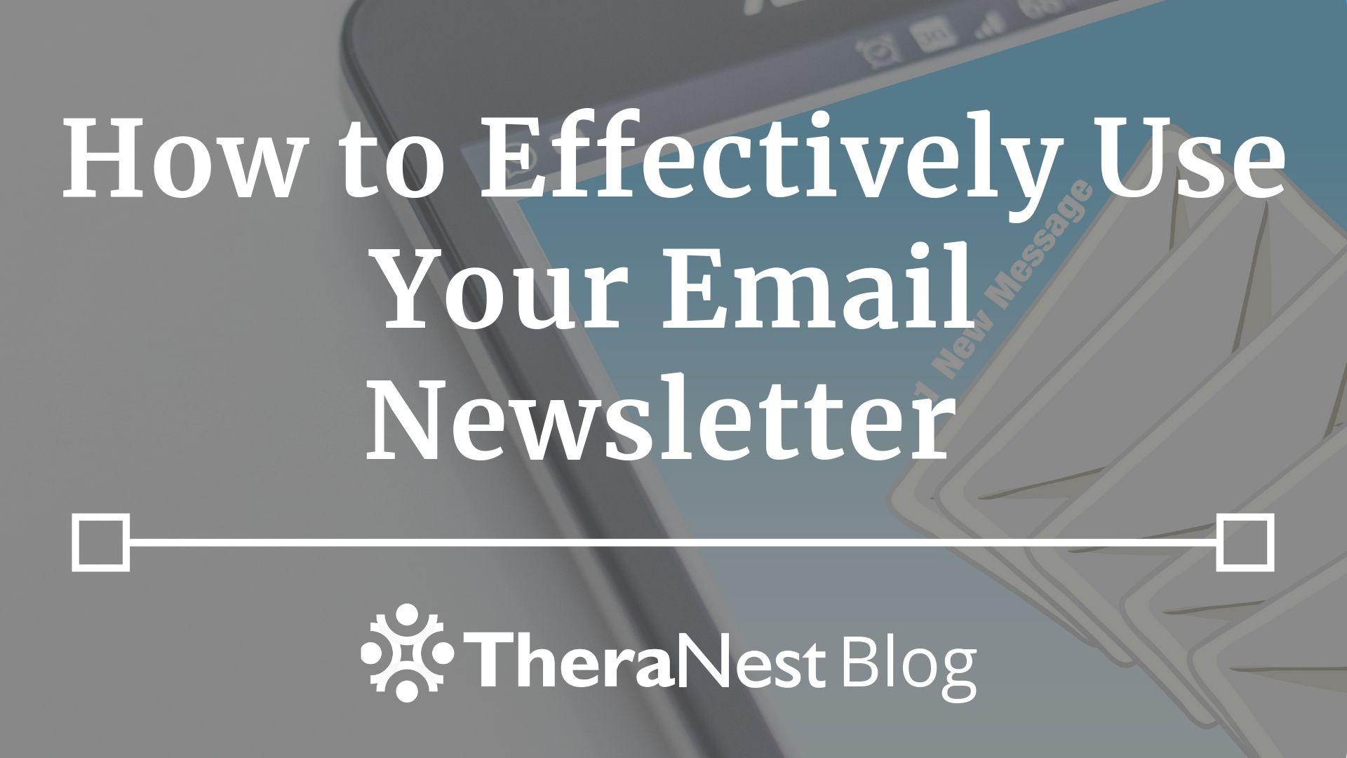 A Therapist's Guide to Email Newsletters