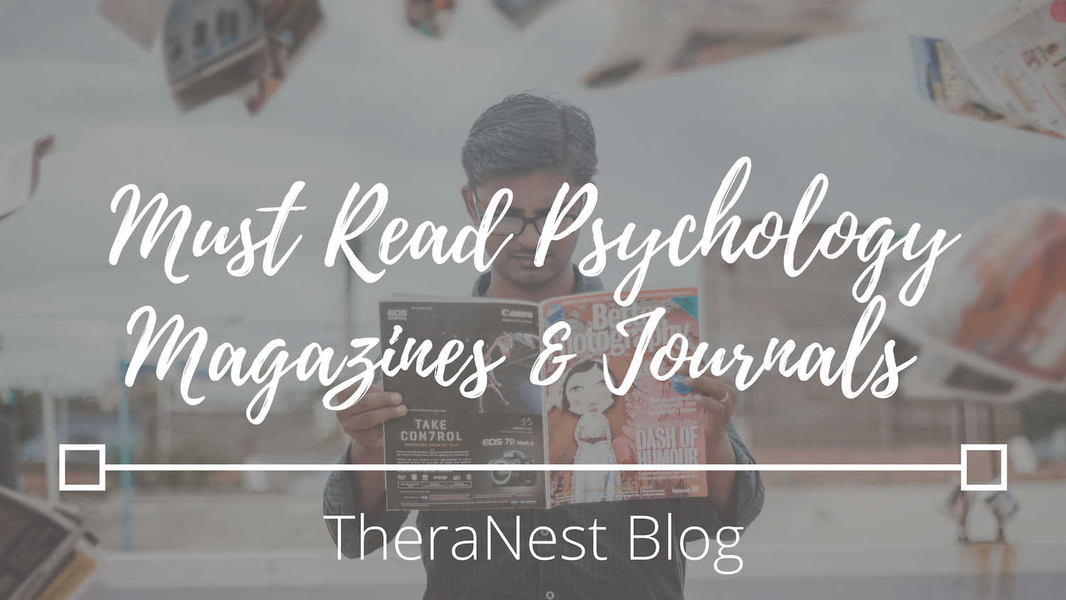 Must Read Psychology Magazines & Journals - TheraNest Blog